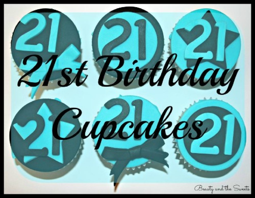 21st Birthday cupcakes blog