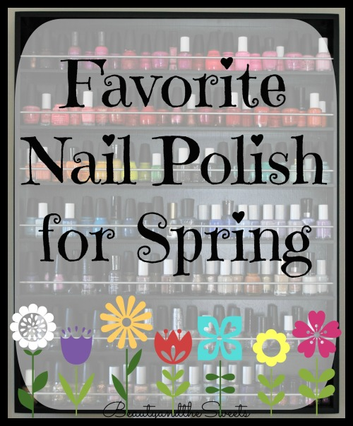 Favorite Nail Polish for Spring