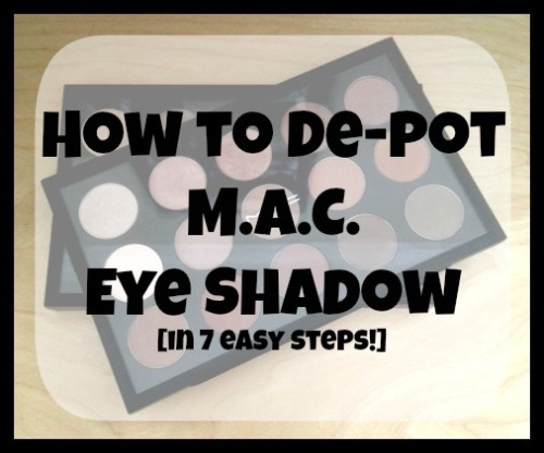 how to depot mac eye shadow