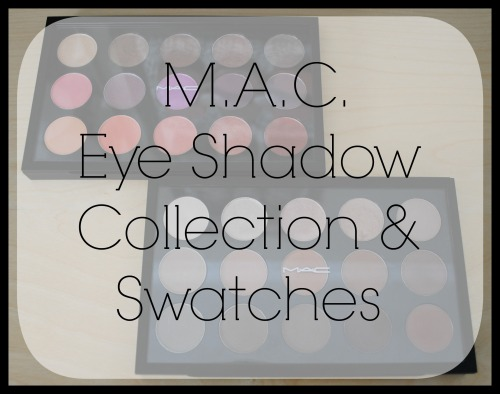 MAC Eye Shadow Collection and Swatches